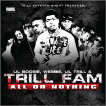 "Download Trill Fam's album ""All Or Nothing"" on iTunes."